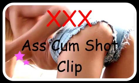 Ass Cum Shot Clip