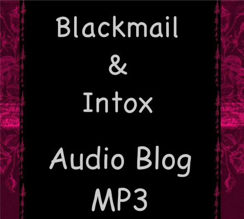 Blackmail and Intox