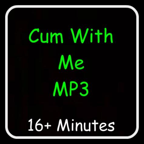 CumwithMeMp3